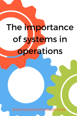 The importance of systems in operations
